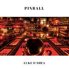 Luke O'Shea Pinball
