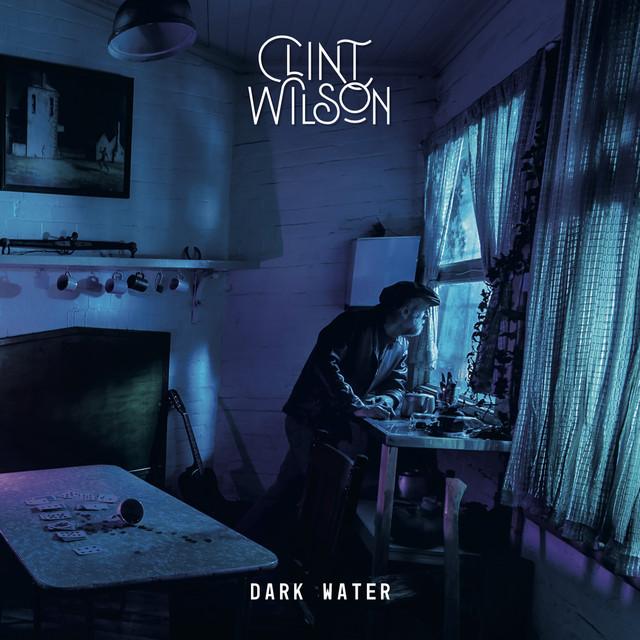 Clint Wilson Dark Water