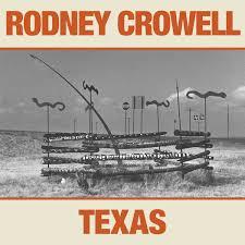 Rodney CrowellTexas