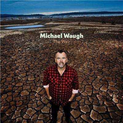The Weir Michael Waugh