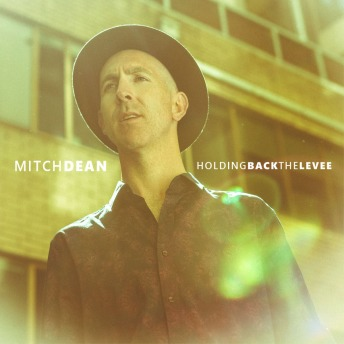 MITCH-DEAN-HOLDING-BACK-THE-LEVEE-NEW-small-web